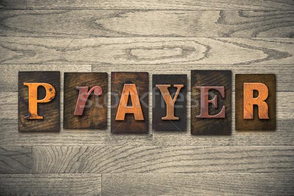 Prayer Concept Wooden Letterpress Type Stock photo © enterlinedesign