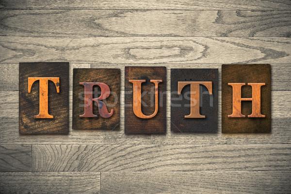 Truth Wooden Letterpress Concept Stock photo © enterlinedesign