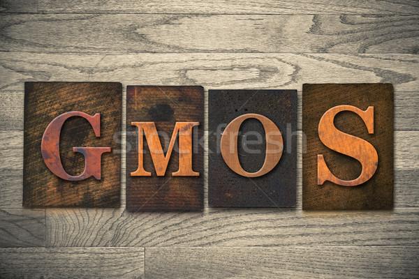 GMOs Wooden Letterpress Theme Stock photo © enterlinedesign