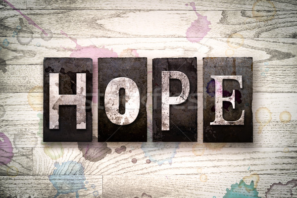 Hope Concept Metal Letterpress Type Stock photo © enterlinedesign