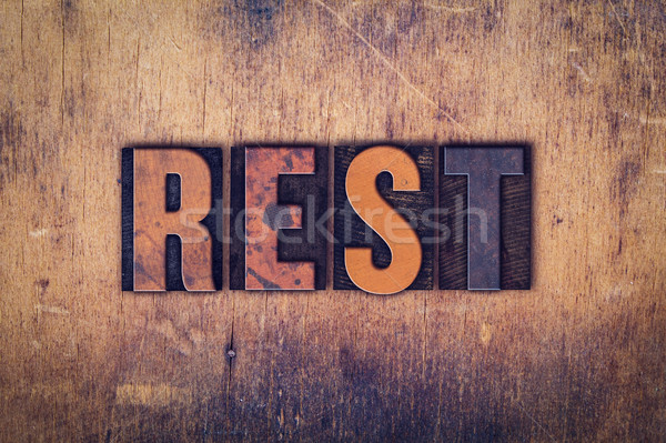 Rest Concept Wooden Letterpress Type Stock photo © enterlinedesign