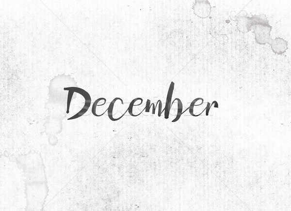 December Concept Painted Ink Word and Theme Stock photo © enterlinedesign