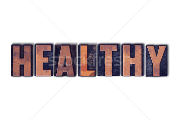 Healthy Concept Isolated Letterpress Word Stock photo © enterlinedesign