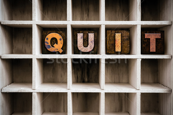 Quit Concept Wooden Letterpress Type in Drawer Stock photo © enterlinedesign
