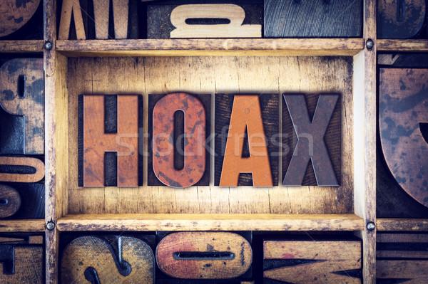 Hoax Concept Letterpress Type Stock photo © enterlinedesign
