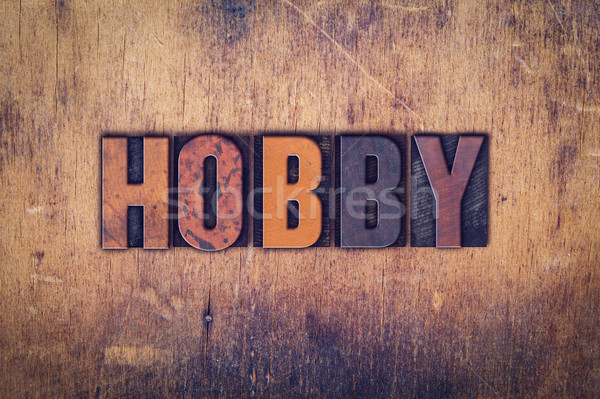 Hobby Concept Wooden Letterpress Type Stock photo © enterlinedesign
