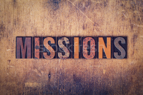 Missions Concept Wooden Letterpress Type Stock photo © enterlinedesign
