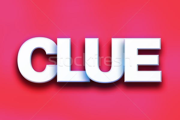 Clue Concept Colorful Word Art Stock photo © enterlinedesign