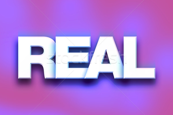 Real Concept Colorful Word Art Stock photo © enterlinedesign