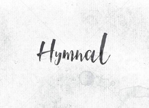 Hymnal Concept Painted Ink Word and Theme Stock photo © enterlinedesign