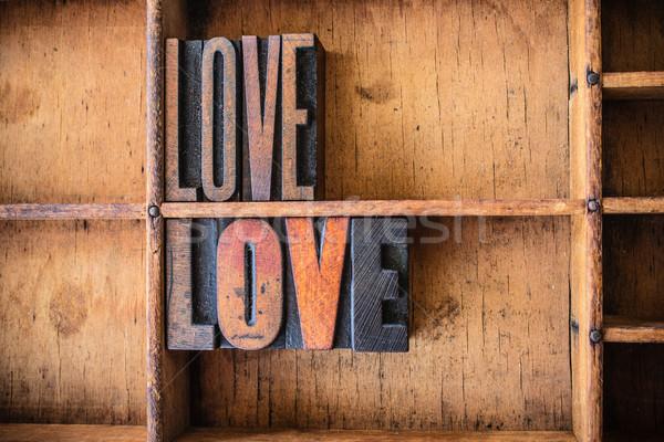 Love Concept Wooden Letterpress Theme Stock photo © enterlinedesign