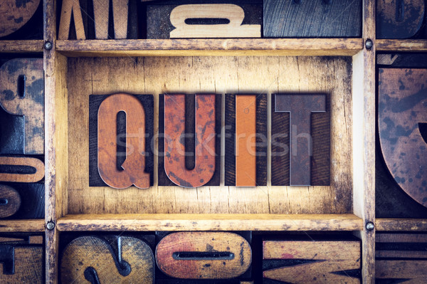 Quit Concept Letterpress Type Stock photo © enterlinedesign