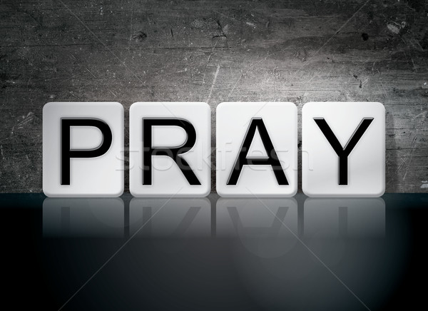 Pray Tiled Letters Concept and Theme Stock photo © enterlinedesign