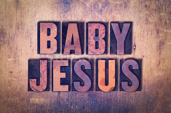 Baby Jesus Theme Letterpress Word on Wood Background Stock photo © enterlinedesign