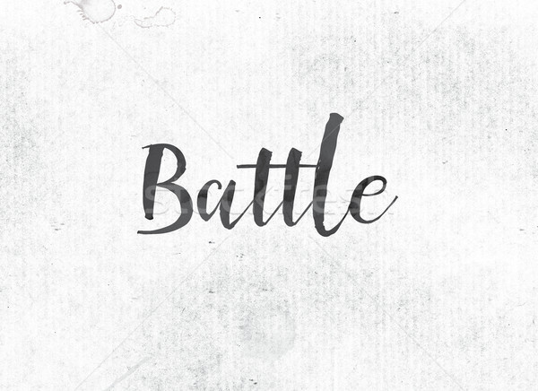 Battle Concept Painted Ink Word and Theme Stock photo © enterlinedesign
