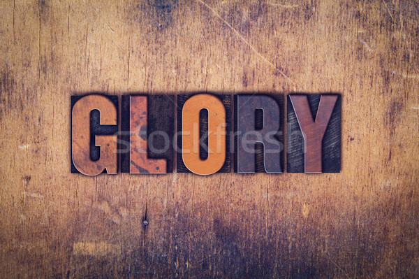 Glory Concept Wooden Letterpress Type Stock photo © enterlinedesign
