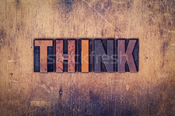 Think Concept Wooden Letterpress Type Stock photo © enterlinedesign