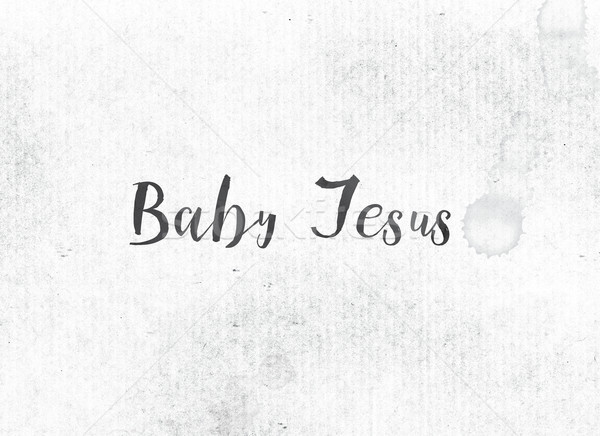 Baby Jesus Concept Painted Ink Word and Theme Stock photo © enterlinedesign
