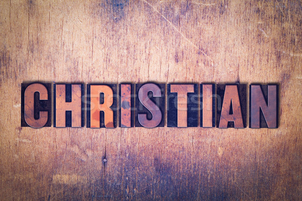 Christian Theme Letterpress Word on Wood Background Stock photo © enterlinedesign