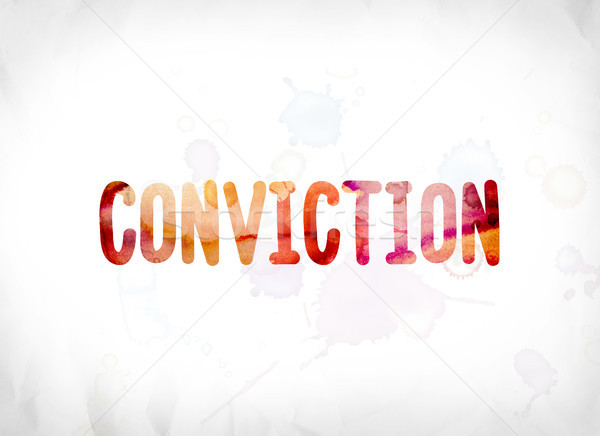 Conviction Concept Painted Watercolor Word Art Stock photo © enterlinedesign