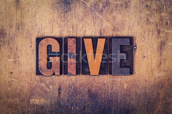 Give Concept Wooden Letterpress Type Stock photo © enterlinedesign
