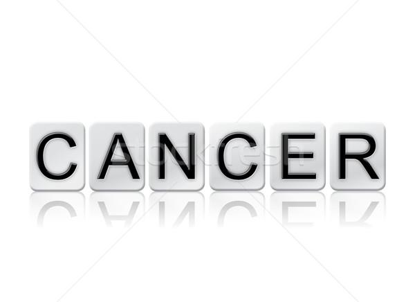 Kanser yalıtılmış kiremitli harfler kelime yazılı Stok fotoğraf © enterlinedesign