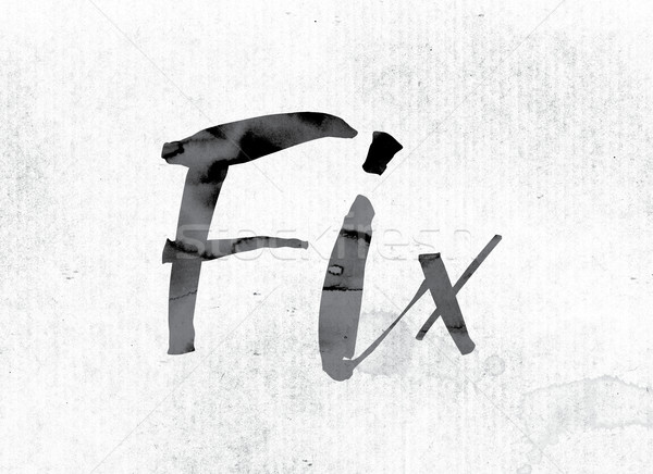 Fix Concept Painted in Ink Stock photo © enterlinedesign