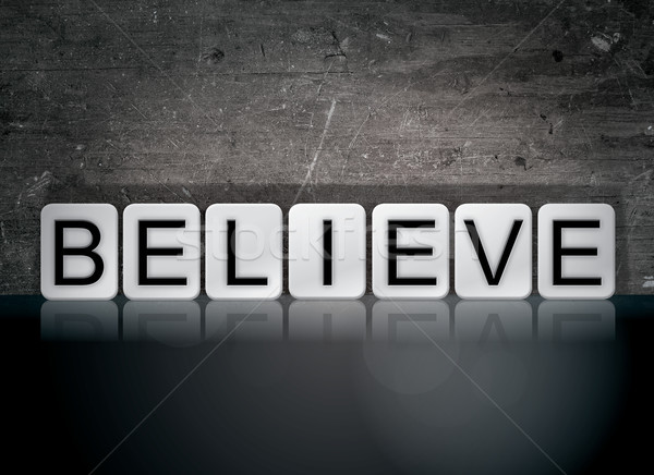Believe Concept Tiled Word Stock photo © enterlinedesign