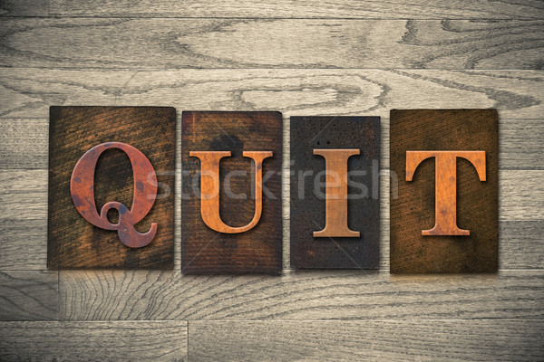 Quit Wooden Letterpress Theme Stock photo © enterlinedesign