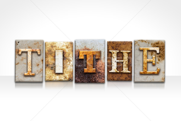 Tithe Letterpress Concept Isolated on White Stock photo © enterlinedesign