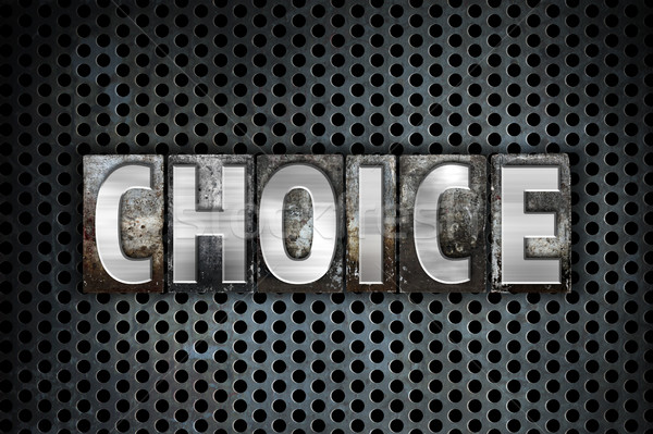 Choice Concept Metal Letterpress Type Stock photo © enterlinedesign