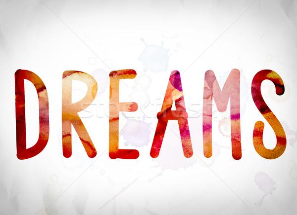 Dreams Concept Watercolor Word Art Stock photo © enterlinedesign