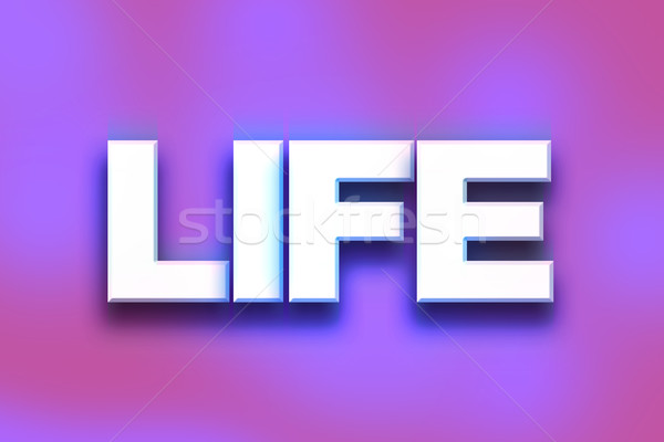 Life Concept Colorful Word Art Stock photo © enterlinedesign