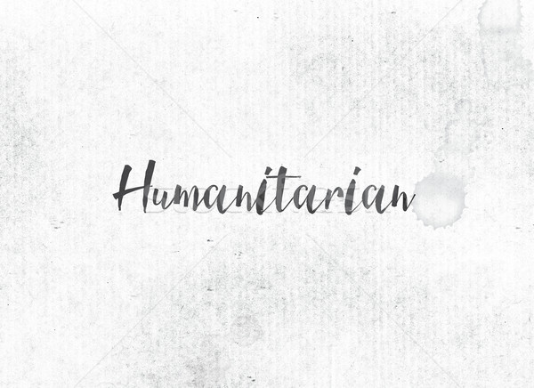 Humanitarian Concept Painted Ink Word and Theme Stock photo © enterlinedesign