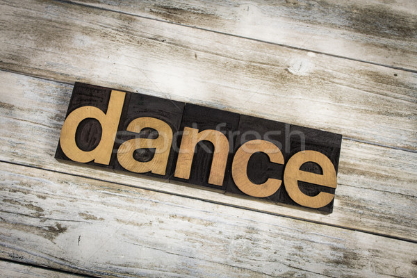 Dance Letterpress Word on Wooden Background Stock photo © enterlinedesign