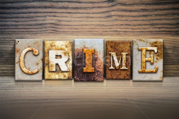 Crime Concept Letterpress Theme Stock photo © enterlinedesign