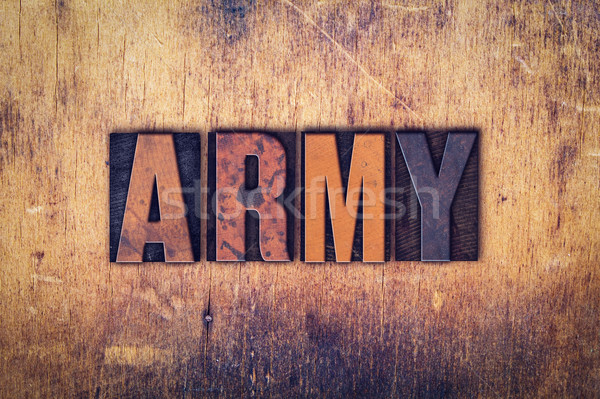 Army Concept Wooden Letterpress Type Stock photo © enterlinedesign