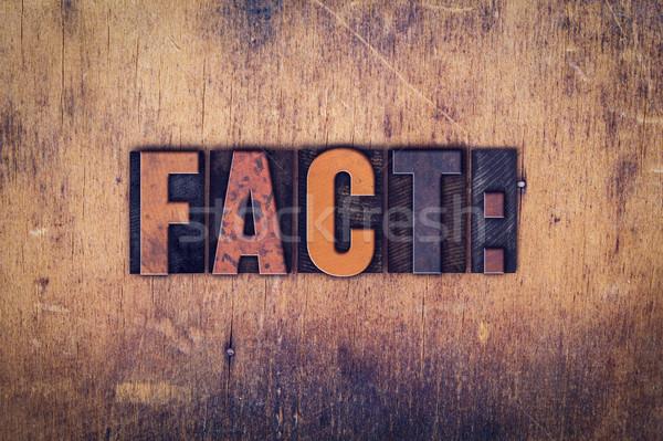 Fact Concept Wooden Letterpress Type Stock photo © enterlinedesign