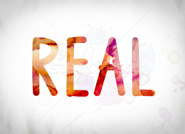 Real Concept Watercolor Word Art Stock photo © enterlinedesign