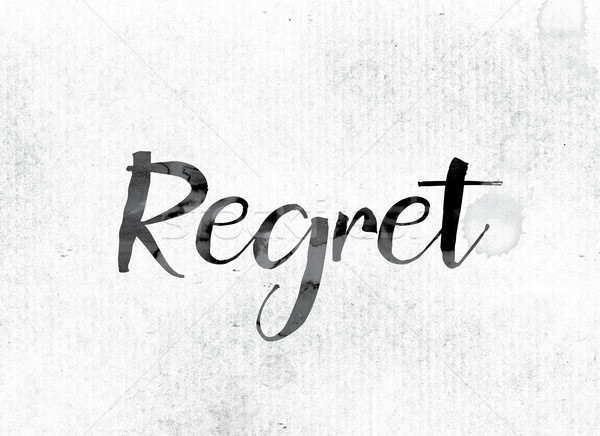 Regret Concept Painted in Ink Stock photo © enterlinedesign