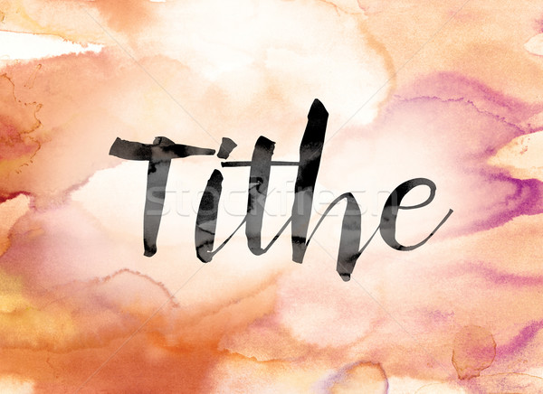 Tithe Colorful Watercolor and Ink Word Art Stock photo © enterlinedesign