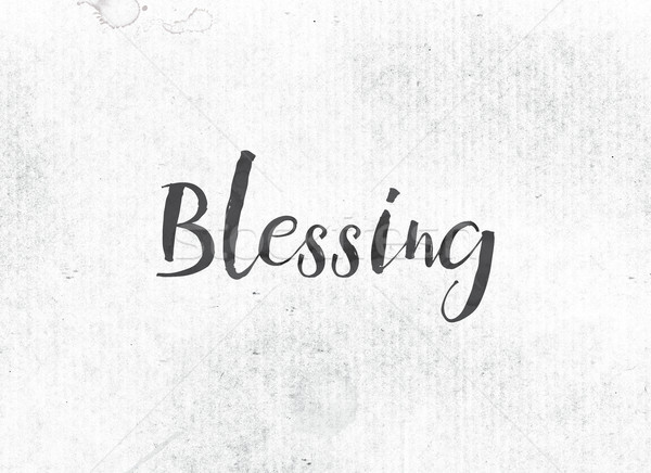 Blessing Concept Painted Ink Word and Theme Stock photo © enterlinedesign