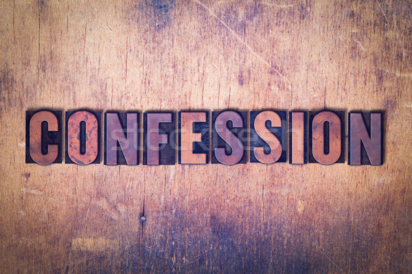 Confession Theme Letterpress Word on Wood Background Stock photo © enterlinedesign