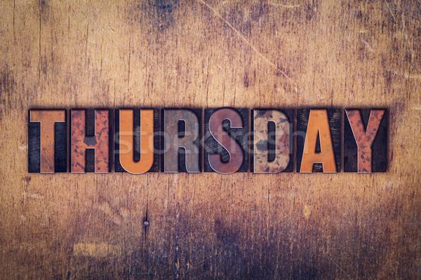 Thursday Concept Wooden Letterpress Type Stock photo © enterlinedesign