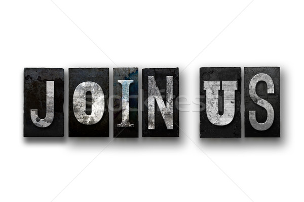 Join Us Concept Isolated Letterpress Type Stock photo © enterlinedesign