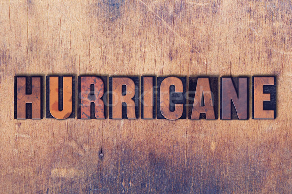 Hurricane Theme Letterpress Word on Wood Background Stock photo © enterlinedesign
