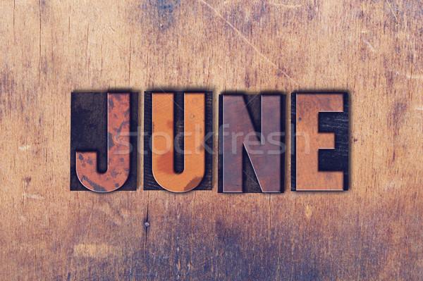 June Theme Letterpress Word on Wood Background Stock photo © enterlinedesign