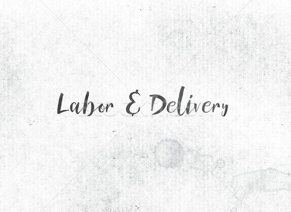 Labor and Delivery Concept Painted Ink Word and Theme Stock photo © enterlinedesign