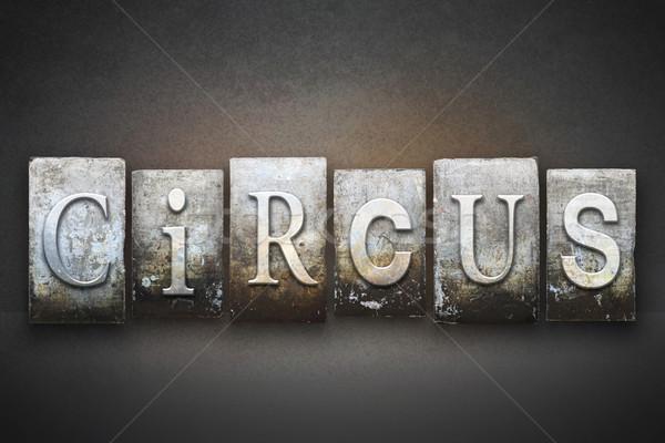 Circus Letterpress Stock photo © enterlinedesign