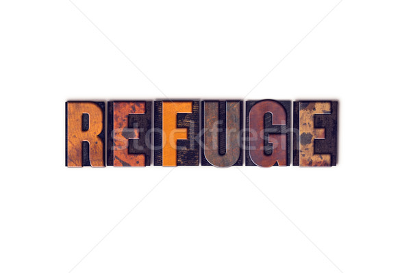 Refuge Concept Isolated Letterpress Type Stock photo © enterlinedesign